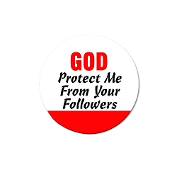 God Protect Me from Your Followers 1.25
