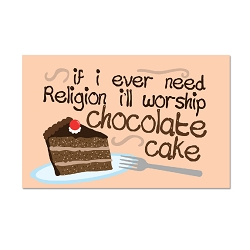 I'll Worship Chocolate Cake Magnet