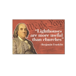 Lighthouses are More Useful than Churches - Benjamin Franklin Magnet