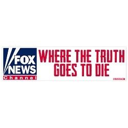 Where The Truth Goes To Die Parody Bumper Sticker 11