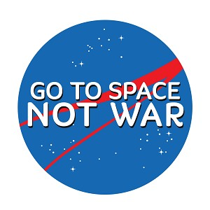 "Go to Space Not War 1.25"" Button"