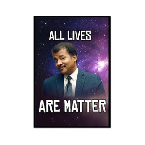 All Lives Are Matter - Neil deGrasse Tyson Magnet