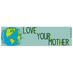 "Love Your Mother Bumper Sticker 11"" x 3"""
