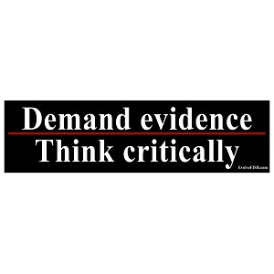 "Demand Evidence Think Critically Bumper Sticker 11"" x 3"""