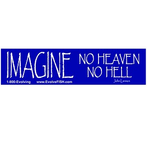 "Imagine No Heaven Bumper Sticker 11"" x 3"""