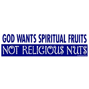 "God Wants Spiritual Fruits Bumper Sticker 11"" x 3"""