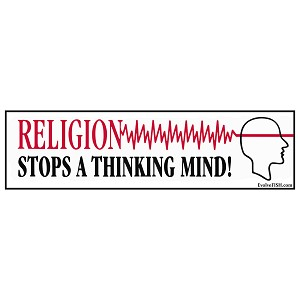 "Religion Stops A Thinking Mind Bumper Sticker 11"" x 3"""