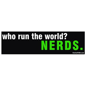 "Who Run The World Nerds Bumper Sticker 11"" x 3"""