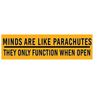 "Minds Are Like Parachutes Bumper Sticker 11"" x 3"""
