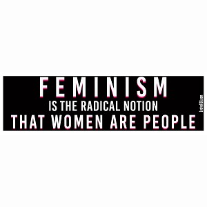 "Feminism Women Are People Bumper Sticker 11"" x 3"""