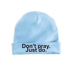 Don't Pray Just Do Infant Toddler Beanie Hat