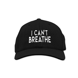 I Can't Breathe Embroidered Flexfit Adult Cool & Dry Sport Cap Hat