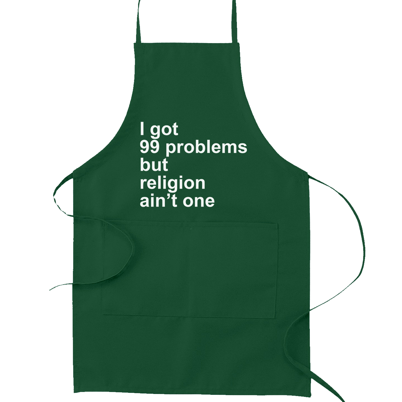 I Got 99 Problems But Religion Ain't One Kitchen Apron