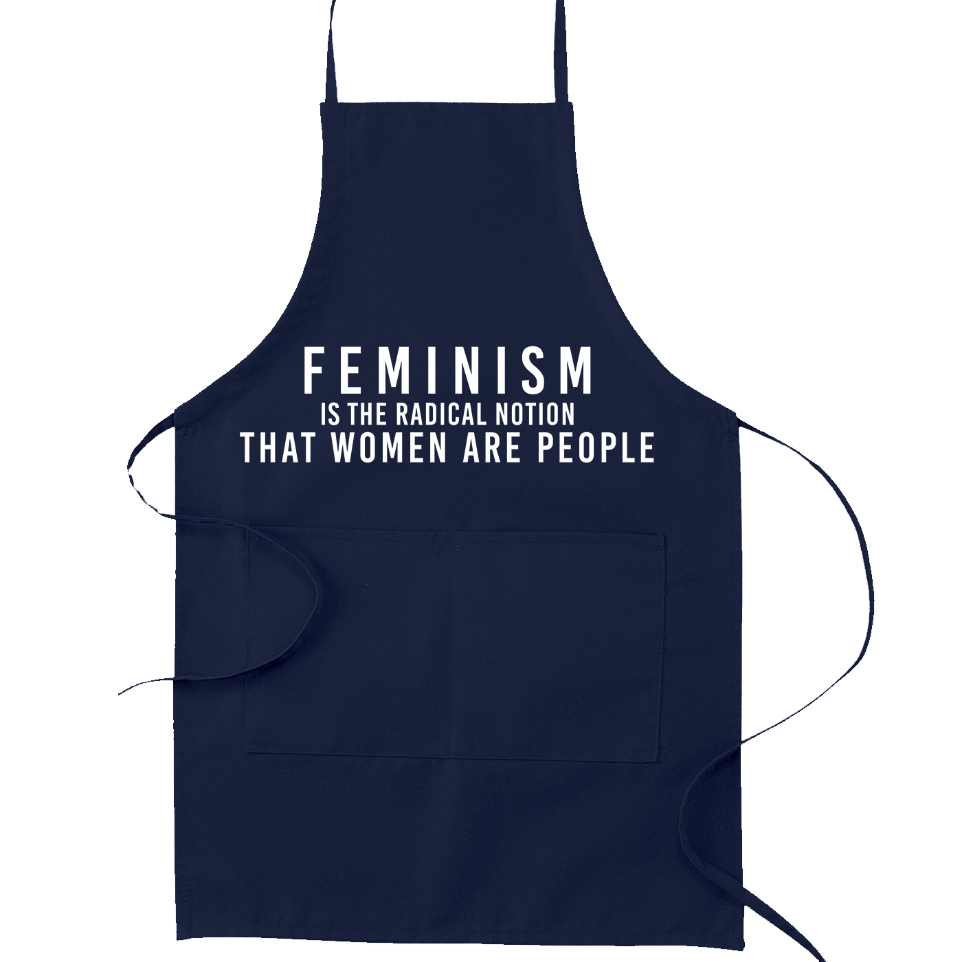 Navy Blue Feminism is the Radical Notion that Women are People Kitchen Apron