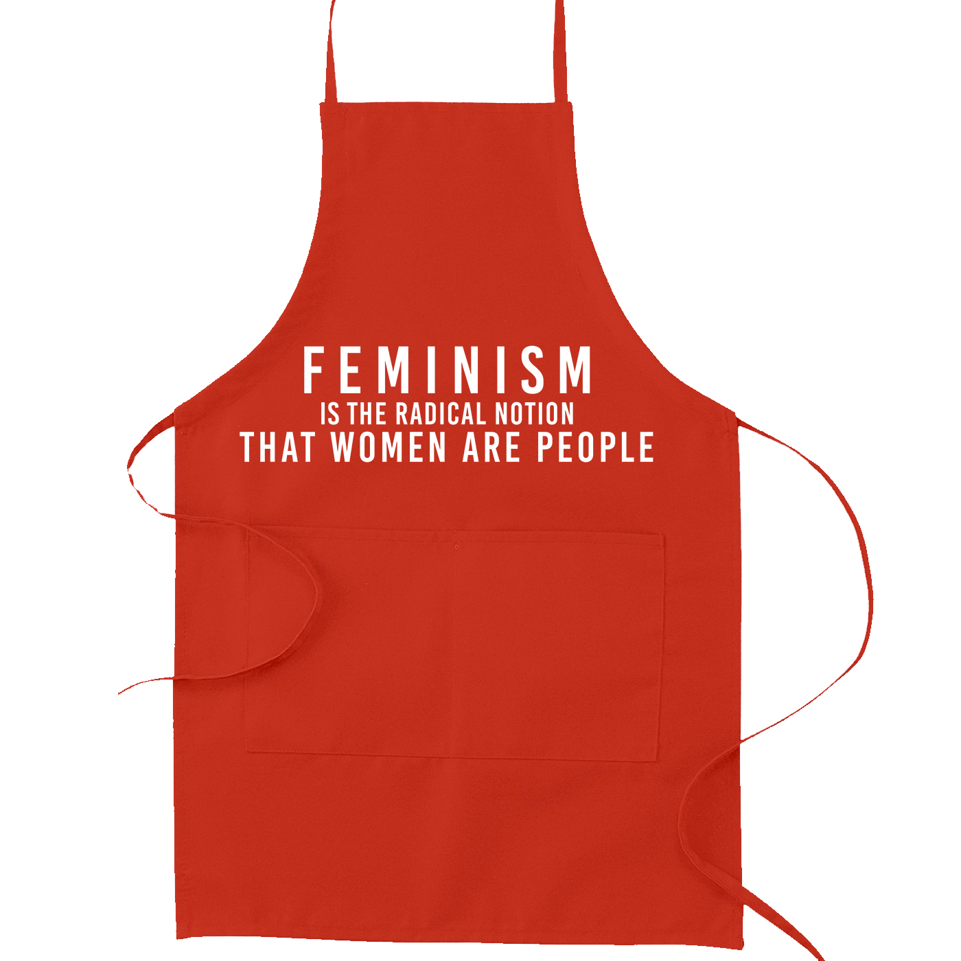 Feminism is the Radical Notion that Women are People Kitchen Apron