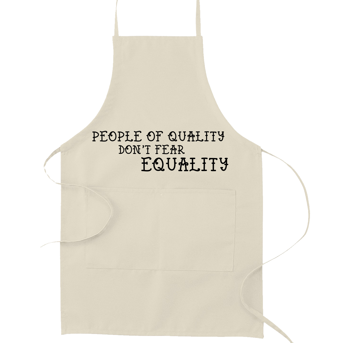 People of Quality Don't Fear Equality Kitchen Apron