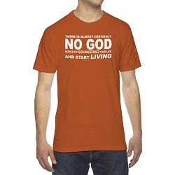 There is Almost Certainly No God Stop Squandering Your Life and Start Living Men's Cotton Crew Neck T-Shirt