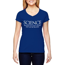 Science You Don't Figure Sh*t Out By Praying Women's Cotton V-Neck T-Shirt