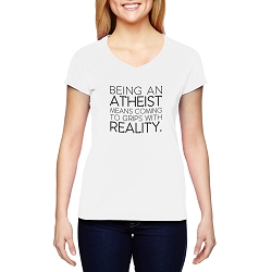 Being an Atheist Means Coming to Grips With Reality Women's Cotton V-Neck T-Shirt