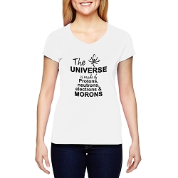 The Universe is Made of Protons Neutrons Electrons Morons Women's Cotton V-Neck T-Shirt