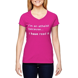 I'm an Atheist Because I Have Read it Women's Cotton V-Neck T-Shirt