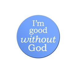 I'm Good Without God Pinback Button - [1.25