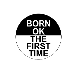 Born OK the First Time Pinback Button - [1.25