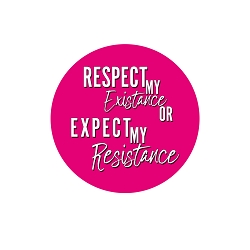 Respect My Existence or Expect My Resistance 1.25