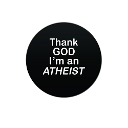Thank God I'm an Atheist Pinback Button - [1.25'' Diameter]