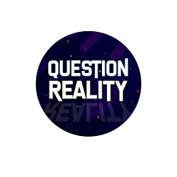 Question Reality Pinback Button - [1.25'' Diameter]