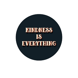 Kindness is Everything 1.25