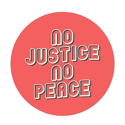 No Justice No Peace Pinback Button - [1.25'' Diameter]