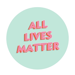 All Lives Matter Pinback Button - [1.25'' Diameter]