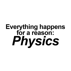 Everything Happens For A Reason Physics Weatherproof Vinyl Decal