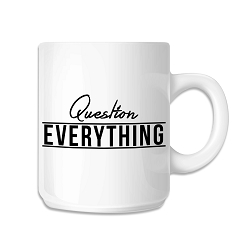 Question Everything 11 oz. Coffee Mug