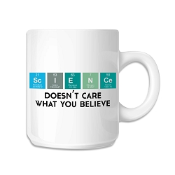 Science Doesn't Care What You Believe Coffee Mug - [11 oz.]