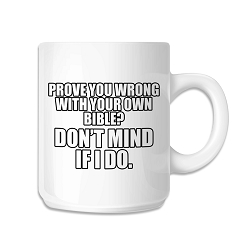 Prove You Wrong With Your Own Bible Coffee Mug - [White][11 oz.]