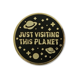 Just Visiting This Planet Lapel Pin - [1'' Diameter]