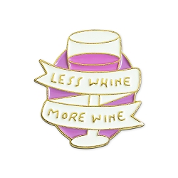 Less Whine More Wine Lapel Pin - [1'' Tall]