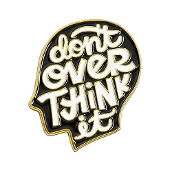 Don't Over Think It Lapel Pin - [1'' Tall]