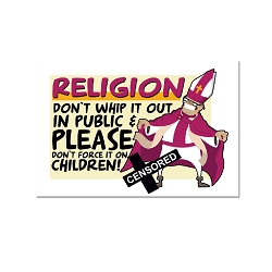 Religion Don't Whip it Out in Public Refrigerator Magnet - [3'' x 2'']