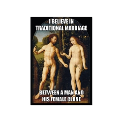 I Believe in Traditional Marriage Between Man and Female Clone Refrigerator Magnet - [3'' x 2'']