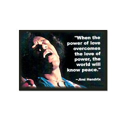When the Power of Love Overcomes the Love of Power the World Will Know Peace Refrigerator Magnet - [3'' x 2'']