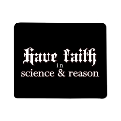 Have Faith in Science and Reason Mouse Pad