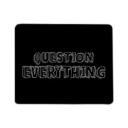 Question Everything Mouse Pad