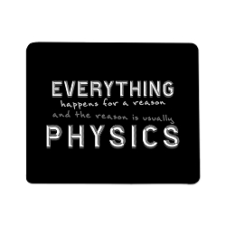 Everything Happens for a Reason Physics Mouse Pad