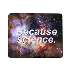 Because Science Mouse Pad