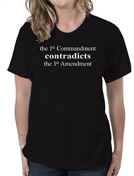 AronRa The 1st Commandment Contradicts the 1st Amendment  Women's T-Shirt