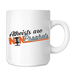 Atheists are Non-Prophets Coffee Mug - [11 oz.]