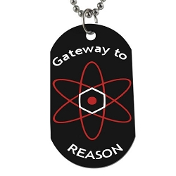 Gateway to Reason Dog Tag - [2'' Tall]
